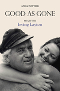 Good as Gone: My Life with Irving Layton
