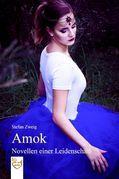 Amok - Novellen einer Leidenschaft