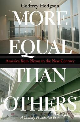 More Equal Than Others: America from Nixon to the New Century