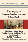 The Voyageur Modern Canadian Literature 5-Book Bundle: The Silence on the Shore / Combat Journal for Place d'Armes / The Donnellys / In This Poem I Am