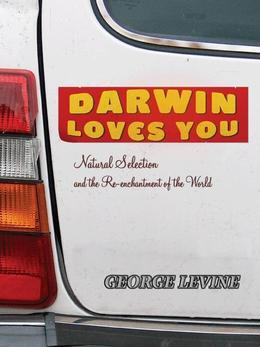 Darwin Loves You: Natural Selection and the Re-enchantment of the World