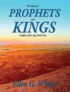 The Story of Prophets and Kings: Conflict of the Ages Book Two