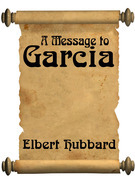 A Message To Garcia (with Linked Toc)