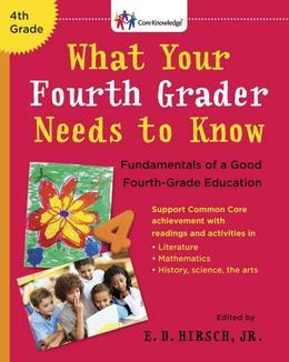 What Your Fourth Grader Needs to Know (Revised and Updated): Fundamentals of a Good Fourth-Grade Education