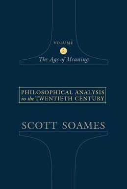 Philosophical Analysis in the Twentieth Century, Volume 2: The Age of Meaning