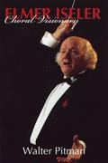 Elmer Iseler: Choral Visionary