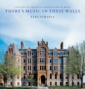 There's Music In These Walls: A History of the Royal Conservatory of Music
