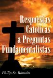 Respuestas católicas a preguntas fundamentalistas