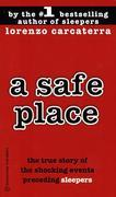 A Safe Place: The True Story of a Father, a Son, a Murder
