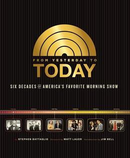 From Yesterday to TODAY: Six Decades of America's Favorite Morning Show