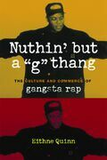 "Nuthin' but a ""G"" Thang: The Culture and Commerce of Gangsta Rap"