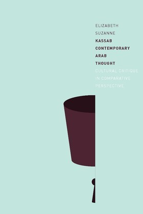 Contemporary Arab Thought: Cultural Critique in Comparative Perspective