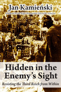 Hidden in the Enemy's Sight: Resisting the Third Reich from Within