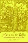 Milton and the Rabbis: Hebraism, Hellenism, and Christianity
