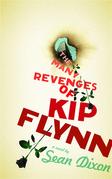 The Many Revenges of Kip Flynn