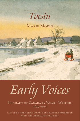 Tocsin: Early Voices - Portraits of Canada by Women Writers, 1639-1914