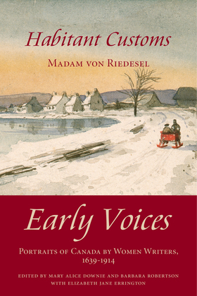 Habitant Customs: Early Voices - Portraits of Canada by Women Writers, 1639-1914
