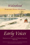 Widowhood: Early Voices - Portraits of Canada by Women Writers, 1639-1914