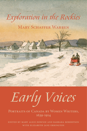 Exploration in the Rockies: Early Voices - Portraits of Canada by Women Writers, 1639-1914