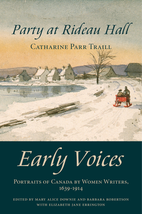 Party at Rideau Hall: Early Voices - Portraits of Canada by Women Writers, 1639-1914