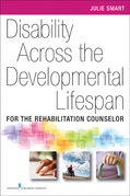 Disability Across the Developmental Life Span: For the Rehabilitation Counselor