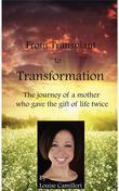 From Transplant to Transformation: The Journey of A Mother Who Gave The Gift of Life Twice