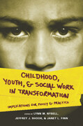 Childhood, Youth, and Social Work in Transformation: Implications for Policy and Practice
