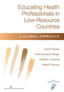 Educating Health Professionals in Low-Resource Countries: A Global Approach