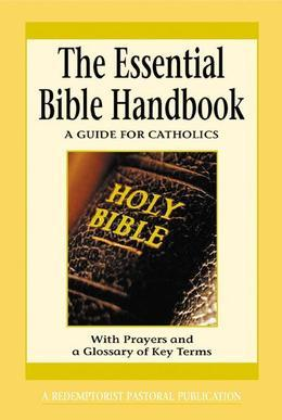 The Essential Bible Handbook: A Guide for Catholics