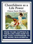 Cheerfulness as a Life Power: With linked Table of Contents