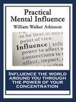Practical Mental Influence: With linked Table of Contents