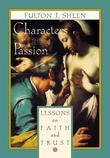 Characters of the Passion: Lessons on Faith and Trust