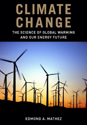 Climate Change: The Science of Global Warming and Our Energy Future