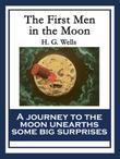 The First Men in the Moon: With linked Table of Contents