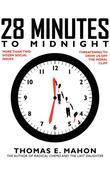 28 Minutes to Midnight: More Than Two-Dozen Social Issues Threatening to Drive Us Over the Moral Cliff