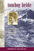 Tomboy Bride: A Woman's Personal Account of Life in Mining Camps of the West