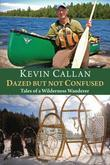 Dazed but Not Confused: Tales of a Wilderness Wanderer