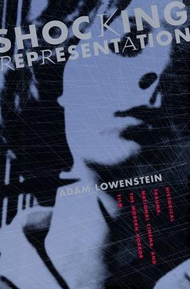 Shocking Representation: Historical Trauma, National Cinema, and the Modern Horror Film
