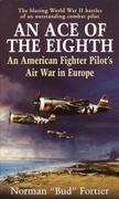 An Ace of the Eighth: An American Fighter Pilot's Air War in Europe