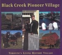 Black Creek Pioneer Village: Toronto's Living History Village