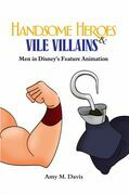 Handsome Heroes and Vile Villains: Masculinity in Disney's Feature Films