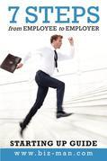 7 Steps from Employee to Employer: Starting Up Guide