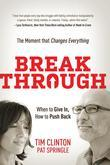 Break Through: When to Give In, How to Push Back. The Moment that Changes Everything