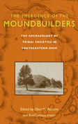 The Emergence of the Moundbuilders: The Archaeology of Tribal Societies in Southeastern Ohio