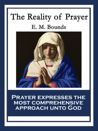 The Reality of Prayer: With linked Table of Contents