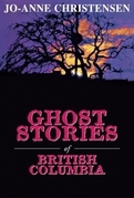 Ghost Stories of British Columbia