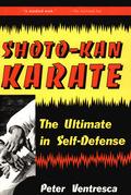 Shoto-Kan Karate: The Ultimate in Self-Defense