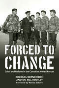 Forced to Change: Crisis and Reform in the Canadian Armed Forces