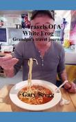 The Travels of a White Frog: Grandpa's Travel Journal