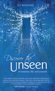Discover the Unseen: In Business, Life and Yourself